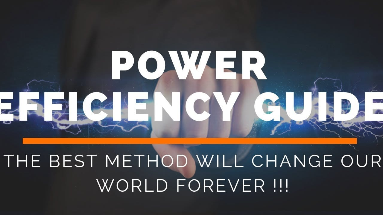 Power Efficiency Guide Review – Create A Self Sufficient Source Of Power