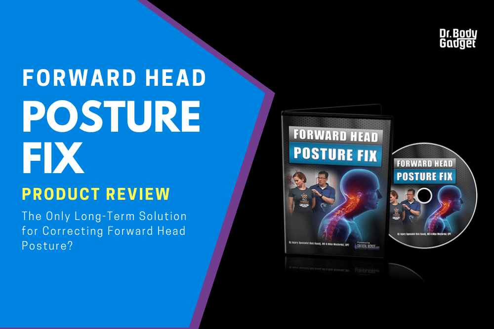 Forward Head Posture Fix Review- Long Term Solution For Correcting